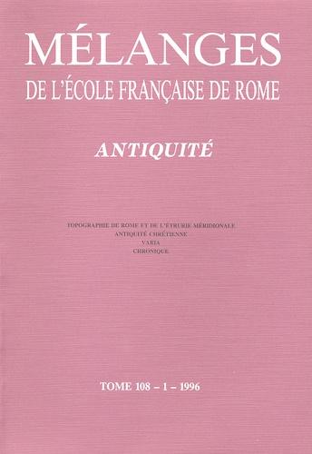 Jean-Pierre Guilhembet - Mélanges de l'Ecole française de Rome Tome 108/1/1996 : Antiquité - Topographie de Rome et de l'Etrurie méridionale ; Antiquité chrétienne.