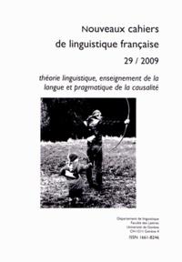 Jacques Moeschler - Nouveaux cahiers de linguistique française N° 29/2009 : Théorie linguistique, enseignement de la langue et pragmatique de la causalité.