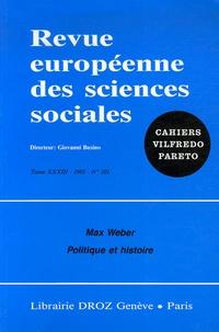 Gérard Duprat - Revue européenne des sciences sociales N° 101/1995 : Max Weber - Politique et histoire.