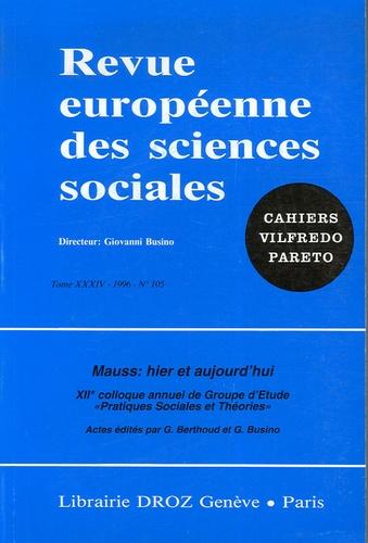 Gérald Berthoud et Giovanni Busino - Revue européenne des sciences sociales N° 105/1996 : Mauss : hier et aujourd'hui.