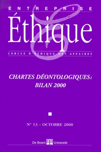 De Boeck - Entreprise éthique N° 13 Octobre 2000 : Chartes déontologiques, bilan 2000.