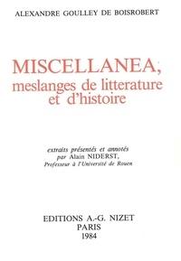 De boisrobert alexandre Goulley - Miscellanea, meslanges de litterature et d'histoire.