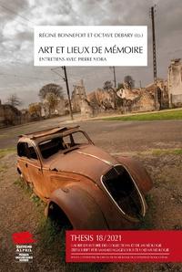 De Bonnefoit regine et Octave Debary - Thesis no 18, 2021. arts et lieux de memoire. entretiens avec pierre nora - Arts et lieux de mémoire. Entretiens avec Pierre Nora.