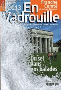 Sylvie Debras - En Vadrouille, Franche-Comté et Suisse Romande N° 11, 2013 : Du sel dans nos balades.