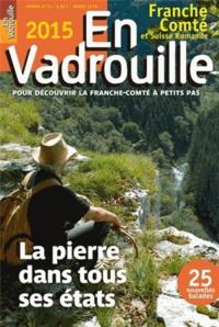 Sylvie Debras - En Vadrouille, Franche-Comté et Suisse Romande N° 13, 2015 : La pierre dans tous ses etats.