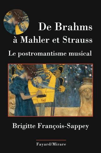De Brahms à Mahler et Strauss. La musique post-romantique germanique
