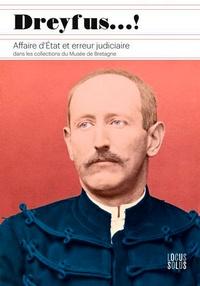 De bretagne Musee - Dreyfus...! affaire d'etat et erreur judiciaire.