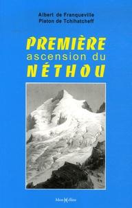 DE FRANQUEVILLE Albert et  DE TCHIHATCHEFF Platon - Première ascension du Néthou.