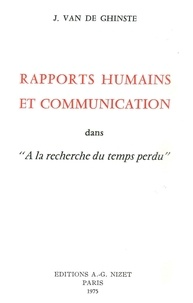 De ghinste josée Van - Rapports humains et communication dans À la recherche du temps perdu.