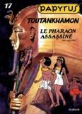 De Gieter - Papyrus Tome 17 : Toutankhamon - Le pharaon assassiné.