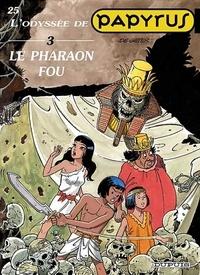 De Gieter - Papyrus Tome 25 : L'odyssée - Volume 3, Le pharaon fou.