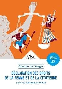 De gouges Olympe - Déclaration des droits de la femme et de la citoyenne - Suivi de Zamore et Mirza ou l'Esclavage des Noirs.