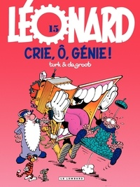 De Groot et  Turk - Léonard Tome 15 : Crie, ô, génie !.