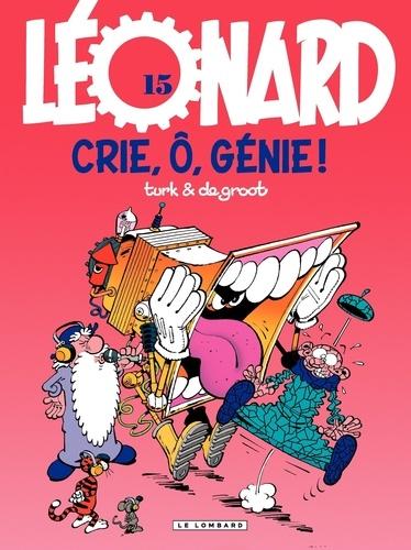 Léonard Tome 15 Crie, ô, génie !