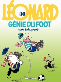 De Groot et  Turk - Léonard Tome 30 : Génie du foot.