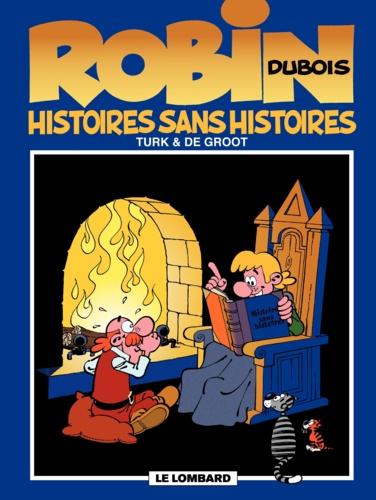 Robin Dubois Tome 9 : Histoires sans histoires