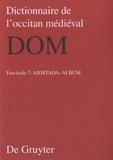 De Gruyter - Dictionnaire de l'occitan médiéval - DOM Fasicule 7 : Ajostada-Album.