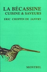 De janvry eric Choppin - La bécassine. - Cuisine et saveurs..