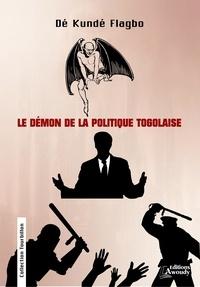Dé Kundé Flagbo - Le Démon de la politique togolaise.