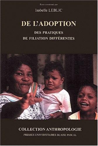 Isabelle Leblic - De l'adoption - Des pratiques de filiation différentes.