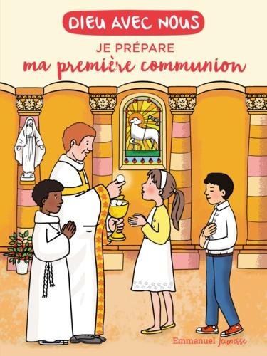 De l'emma Communaute - Dieu avec nous - Je prEpare ma premiEre communion.