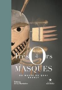 De la Martinière - Trésors de masques du musée du quai Branly.