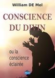 De mel William - Conscience du divin - Ou la conscience eclairee.