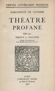 de Navarre Marguerite - Théâtre profane - Nouvelle édition revue.