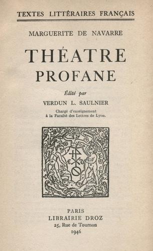 Théâtre profane. Nouvelle édition revue