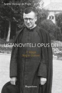 De prada andrés Vázquez - Ustanovitelj Opus Dei - 2. Knjiga bogin drznost.