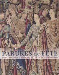 Ebook Komputer téléchargement gratuit Parures de fêtes.  - Splendeurs des tapisseries des collections de Saumur  9789461615855