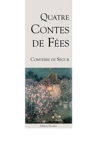 De segur Comtesse - Quatre contes de fées.
