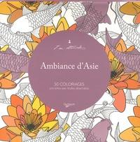De Vecchi - Ambiance d'Asie - 50 coloriages anti-stress avec feuilles détachables.