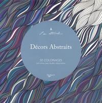 De Vecchi - Décors abstraits - 50 coloriages anti-stress avec feuilles détachables.