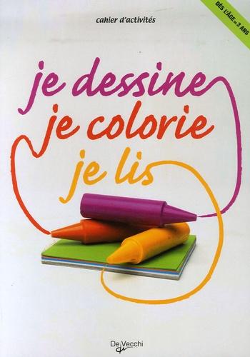 De Vecchi - Je colorie, je dessine, je lis.