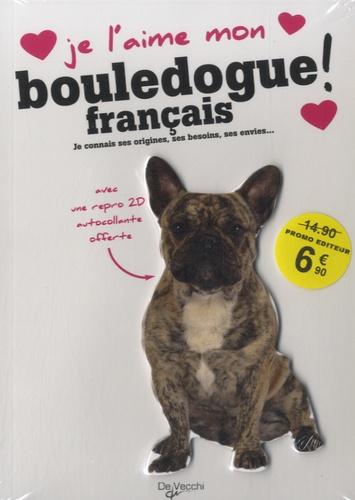 De Vecchi - Je l'aime mon bouledogue français - Avec une repro 2D autocollante.