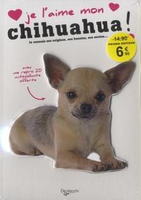 De Vecchi - Je l'aime mon chihuahua - Avec une repro 2D autocollante.