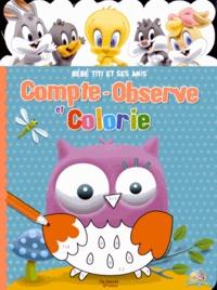 De Vecchi Jeunesse - Compte, observe et colorie - Bébé Titi et ses amis.