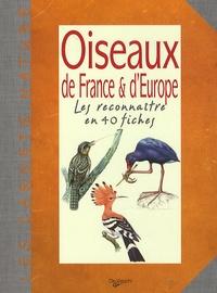 De Vecchi - Oiseaux de France & d'Europe - Les reconnaître en 40 fiches.