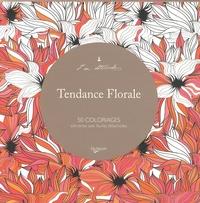 De Vecchi - Tendance florale - 50 coloriages anti-stress avec feuilles détachables.
