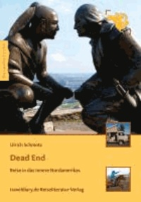 Dead End - Reise in das Innere Nordamerikas.