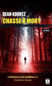 Dean Koontz - Chasse à mort.