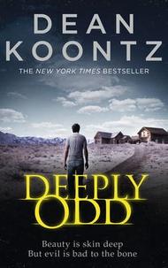Dean Koontz - Deeply Odd.
