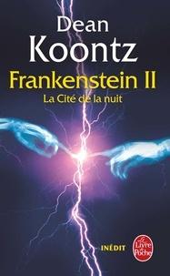 Dean Koontz et Ed Gorman - Frankenstein Tome 2 : La Cité de la nuit.