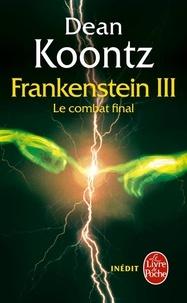 Dean Koontz - Frankenstein Tome 3 : Le Combat final.
