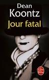 Dean Koontz - Jour fatal.