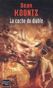 Dean Koontz - La cache du diable.