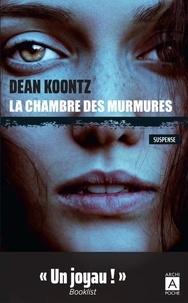 Dean Koontz - La chambre des murmures.