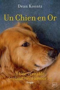 Dean Koontz - Un chien en or.