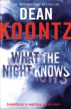 Dean Koontz - What the Night Knows.